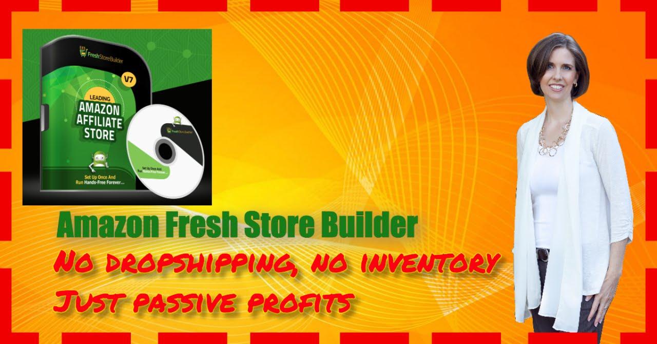 Fresh Store Builder v7 Review and Bonuses