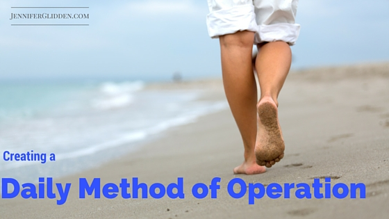 Do You Have a Daily Method of Operation?